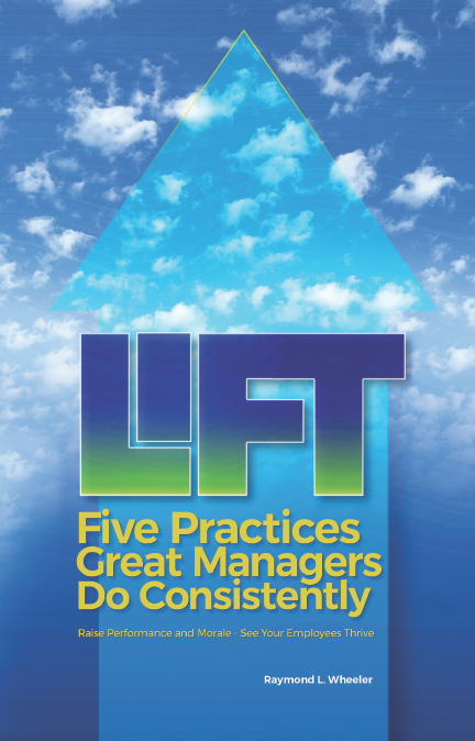 Lift: Five Practices Great Managers Do Consistently